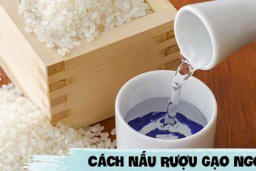 Cách nấu rượu gạo truyền thống ngon đúng chất bạn nên biết